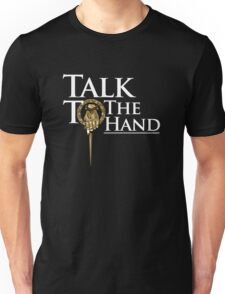 Talk to the Hand (Black) Unisex T-Shirt