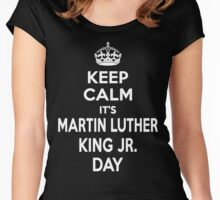Keep Calm It's Martin Luther King, Jr. Day Women's Fitted Scoop T-Shirt