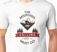 """""""The Mountains Are Calling and I Must Go"""" Graphic Unisex T-Shirt"""