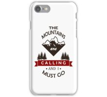 """""""The Mountains Are Calling and I Must Go"""" Graphic iPhone Case/Skin"""