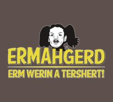 Ermahgerd by synaptyx