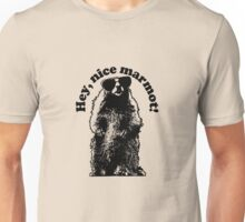 Hey, Nice Marmot! Unisex T-Shirt