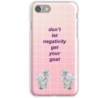 Don't Let Negativity Get Your Goat iPhone Case/Skin