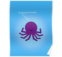 Octopi My Thoughts Poster
