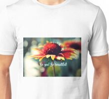 Be You! Be Beautiful! Unisex T-Shirt