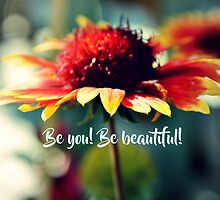 Be You! Be Beautiful! by Kathleen Daley