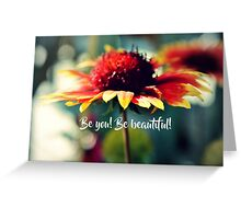 Be You! Be Beautiful! Greeting Card