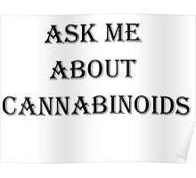 Ask Me About Cannabinoids Poster