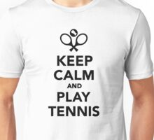 Keep calm and play Tennis Unisex T-Shirt