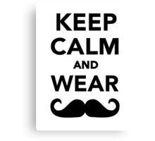 Keep calm and wear Mustache Canvas Print