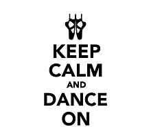 Keep calm and dance on ballet Photographic Print