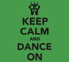 Keep calm and dance on ballet Kids Tee