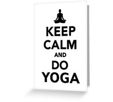 Keep calm and do Yoga Greeting Card