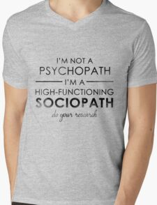 I'm not a Psychopath, I'm a High-functioning Sociopath - Do your research Mens V-Neck T-Shirt