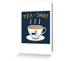 Tea Shirt Greeting Card