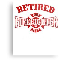 Retired firefighter been there done that and darn proud of it Metal Print
