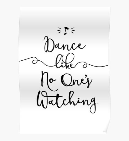 Dance Like No One's Watching - Let's Dance Graphic T shirt Poster