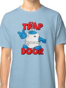 It's a Trap..... DOOR Classic T-Shirt