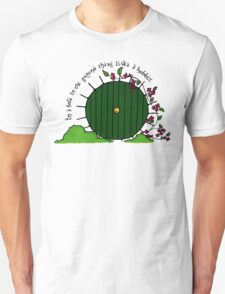 In a hole in the ground... Unisex T-Shirt