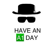 Have an A1 Day - Breaking Bad Photographic Print