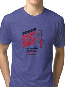 Better Call Tri-blend T-Shirt