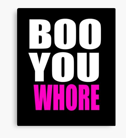 Boo You Whore - Mean Girls Quote Canvas Print
