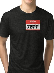 My Name Is Jeff - 21 Jump Street Tri-blend T-Shirt