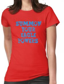 Summon Your Eagle Powers - Nacho Libre Womens Fitted T-Shirt