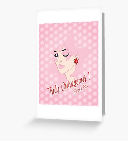 Truly Outrageous ! Since 1985 - Sparkling Edition Greeting Card