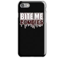 BITE ME ZOMBIES - FUNNY SCARY CUTE HALLOWEEN - BLUETSHIRTCO  iPhone Case/Skin