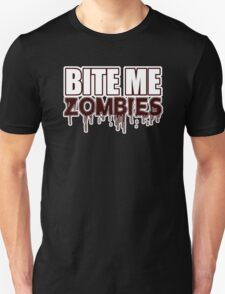 BITE ME ZOMBIES - FUNNY SCARY CUTE HALLOWEEN - BLUETSHIRTCO  Unisex T-Shirt