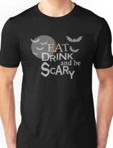 EAT DRINK AND BE SCARY - CUTE HALLOWEEN SWAG - BLUETSHIRTCO T-SHIRT Unisex T-Shirt