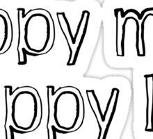 Happy mind, happy life. Sticker