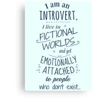 introvert, fictional worlds, fictional characters Canvas Print