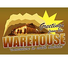 Greetings from the Warehouse Photographic Print