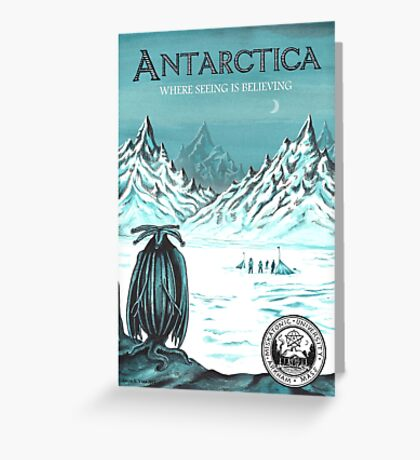 Antarctic - where seeing is believing Greeting Card