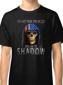 I do not fear the valley, for I am the shadow American Veteran design Classic T-Shirt