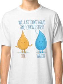 No Chemistry Classic T-Shirt