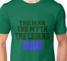 The Man the Myth the Legend Dad Unisex T-Shirt