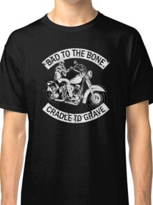 Born to the bone cradle to the grave motorcycle skeleton   Classic T-Shirt