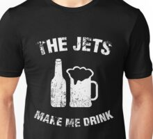The jets make me drink Unisex T-Shirt