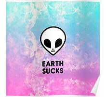 Earth Sucks Cute Funny Pastel Ombre Grunge Space Alien Turquoise Purple Galaxy  Poster