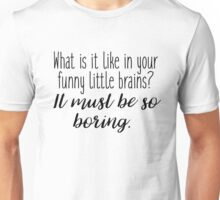 Sherlock - what it is like in your funny little brains? Unisex T-Shirt
