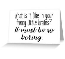 Sherlock - what it is like in your funny little brains? Greeting Card
