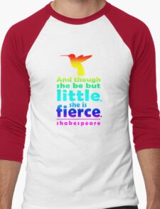 And though she be but little, she is fierce. Men's Baseball ¾ T-Shirt