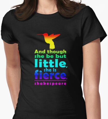 And though she be but little, she is fierce. Womens Fitted T-Shirt
