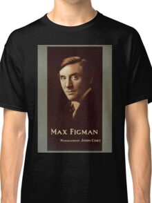 Performing Arts Posters Max Figman from photo by Frank C Bangs San Francisco 0167 Classic T-Shirt