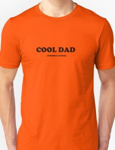 Cool Dad Terrible Father Unisex T-Shirt
