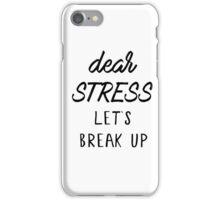 Dear stress iPhone Case/Skin