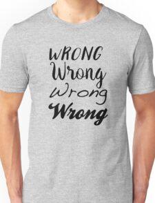 Sherlock - Wrong, Wrong, Wrong, Wrong Unisex T-Shirt